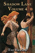 Shadow Lane Volume 4: The Chronicles of Random Point, Spanking, Sex, BandD and Anal Eroticism in a Small New England Village