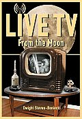 Live TV from the Moon (Apogee Books Space)