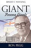 Giant Among Giants: Ernest C. Manning