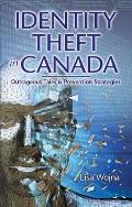 Identity Theft in Canada: Outrageous Tales & Prevention Strategies