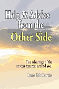 Help and Advice from the Other Side: Take Advantage of the Unseen Resources Around You