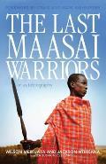 Last Maasai Warriors An Autobiography