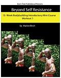 Beyond Self Resistance Bodybuilding Mini Course Workout 1