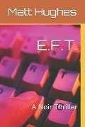 E.F.T.: A Noir Thriller