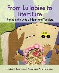 From Lullabies to Literature Stories In The Lives Of Infants & Toddlers