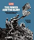 Life The Power & the Glory An Illustrated History of the United States Military