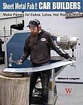 Sheet Metal Fab for Car Builders Make Panels for Cobra Lotus Hot Rods & More