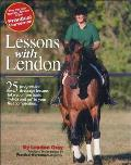 Lessons with Lendon 25 Progressive Dressage Lessons Take You from Basic Whoa & Go to Your First Competition