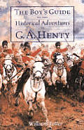 Boys Guide to the Historical Adventures of G A Henty