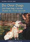 Do Over Dogs Give Your Dog a Second Chance for a First Class Life