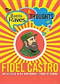 Rants Raves & Thoughts Of Fidel Castro
