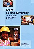 Start Seeing Diversity The Basic Guide to an Anti Bias Classroom