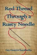 Red Thread Through a Rusty Needle: Poems