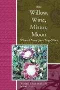 Willow Wine Mirror Moon Womens Poems from Tang China