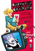 Hopeless Savages 02 Ground Zero