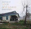 Look and Leave: Photographs and Stories from New Orleans's Lower Ninth Ward