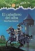 El Caballero del Alba La Casa del Arbol 2 The Knight at Dawn Magic Tree House