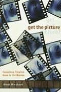 Get the Picture Conscious Creation Goes to the Movies