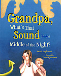 Grandpa Whats That Sound in the Middle of the Night