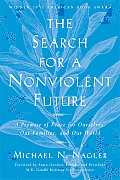 Search for a Nonviolent Future A Promise of Peace for Ourselves Our Families & Our World