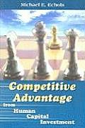 Competitive Advantage from Human Capital Investment
