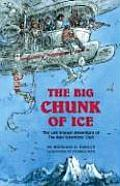 Big Chunk of Ice The Last Known Adventure of the Mad Scientists Club