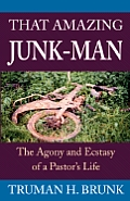 That Amazing Junk-Man: The Agony and Ecstasy of a Pastor's Life