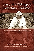 Diary of a Kidnapped Colombian Governor: A Journey Toward Nonviolent Transformation