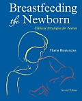 Breastfeeding the Newborn: Clinical Strategies for Nurses, Second Edition
