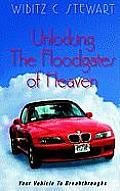 Unlocking the Floodgates of Heaven: Your Vehicle to Breakthroughts