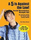 5 Is Against the Law!: Social Boundaries: Straight Up!