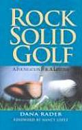 Rock Solid Golf A Foundation For A Life