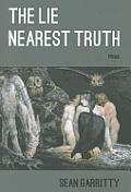 Lie Nearest Truth: Poems