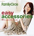 Family Circle Easy Accessories 50 Chic Projects to Knit & Crochet