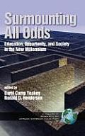 Surmounting All Odds: Education, Opportunity, and Society in the New Millennium (Hc Vol 1)