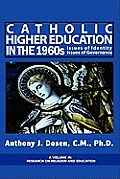 Catholic Higher Education in the 1960s: Issues of Identity, Issues of Governance (PB)