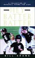 Hey Batter Batter A Collection of Baseball Poems for Kids