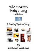 The Reason Why I Sing, 2nd Edition: A Book of Lyrical Songs