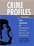 Crime Profiles The Anatomy Of Danger 3rd Edition