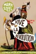 Vive La Revolution A Stand Up History of the French Revolution