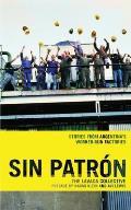 Sin Patron Stories from Argentinas Worker Run Factories