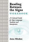 Reading Between the Signs Workbook A Cultural Guide for Sign Language Students & Interpreters