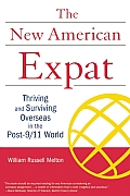 New American Expat Thriving & Surviving Overseas in the Post 9 11 World