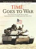 Time Goes to War From World War II to the War on Terror Stories of America in Battle & on the Home Front