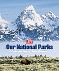 Life Our National Parks Celebrating Americas Natural Splendor
