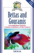 Bettas and Gouramis: Understanding Siamese Fighting Fish, Paradise Fish, Kissing Gouramis, and Other Anabantoids