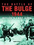 Battle of the Bulge 1944 Hitlers Last Hope