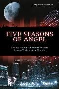 Five Seasons of Angel Science Fiction & Fantasy Authors Discuss Their Favorite Vampire