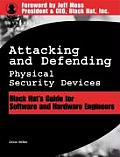 Black Hat Physical Device Security: Exploiting Hardware and Software