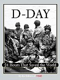 D Day Remembered 24 Hours That Saved The